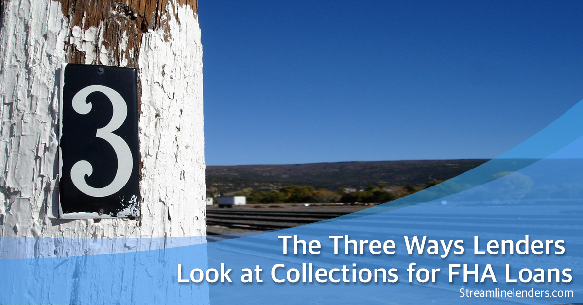 The Three Ways Lenders Look at Collections for FHA Loans